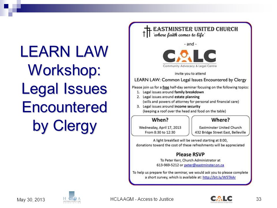 HCLA AGM - Access to Justice33 May 30, 2013 LEARN LAW Workshop: Legal Issues Encountered by Clergy