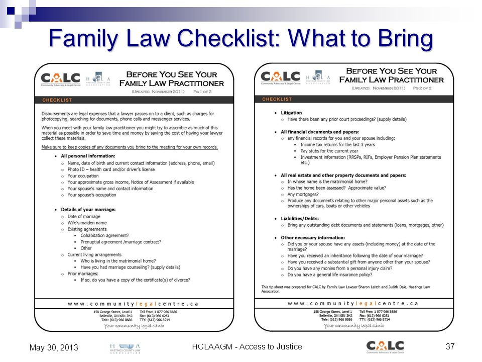 HCLA AGM - Access to Justice37 May 30, 2013 Family Law Checklist: What to Bring