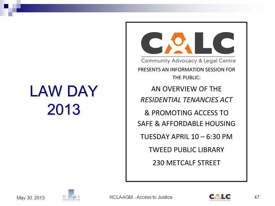 HCLA AGM - Access to Justice47 May 30, 2013 LAW DAY 2013