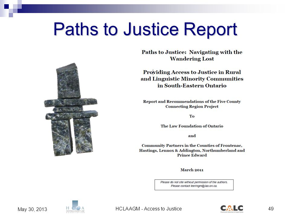 HCLA AGM - Access to Justice49 May 30, 2013 Paths to Justice Report