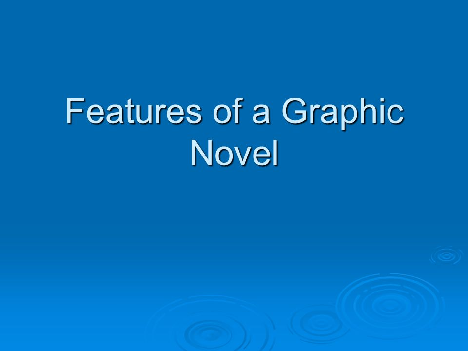 Features of a Graphic Novel