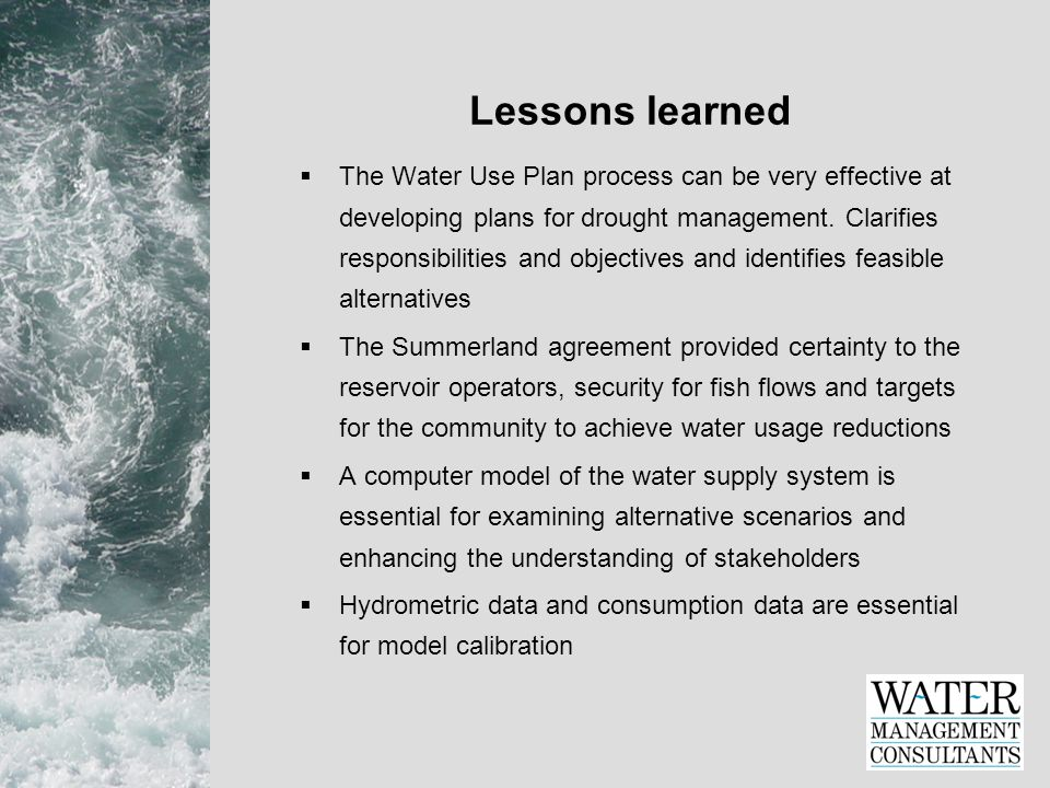 Lessons learned  The Water Use Plan process can be very effective at developing plans for drought management.