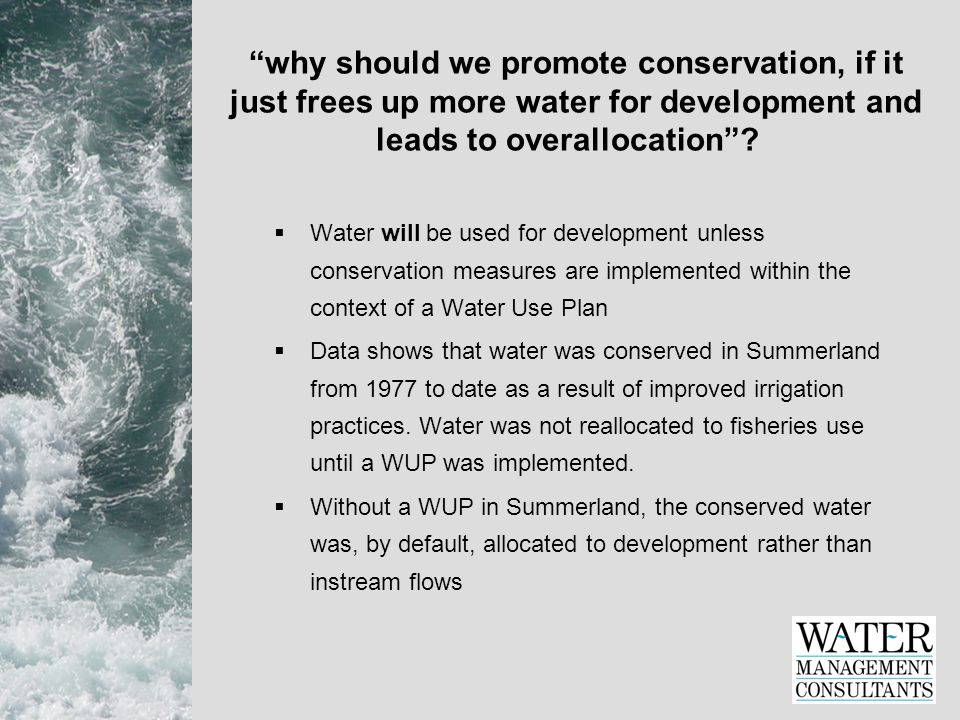 why should we promote conservation, if it just frees up more water for development and leads to overallocation .