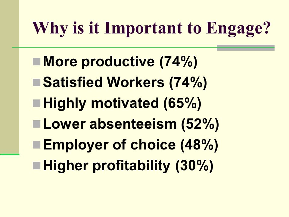 Why is it Important to Engage.