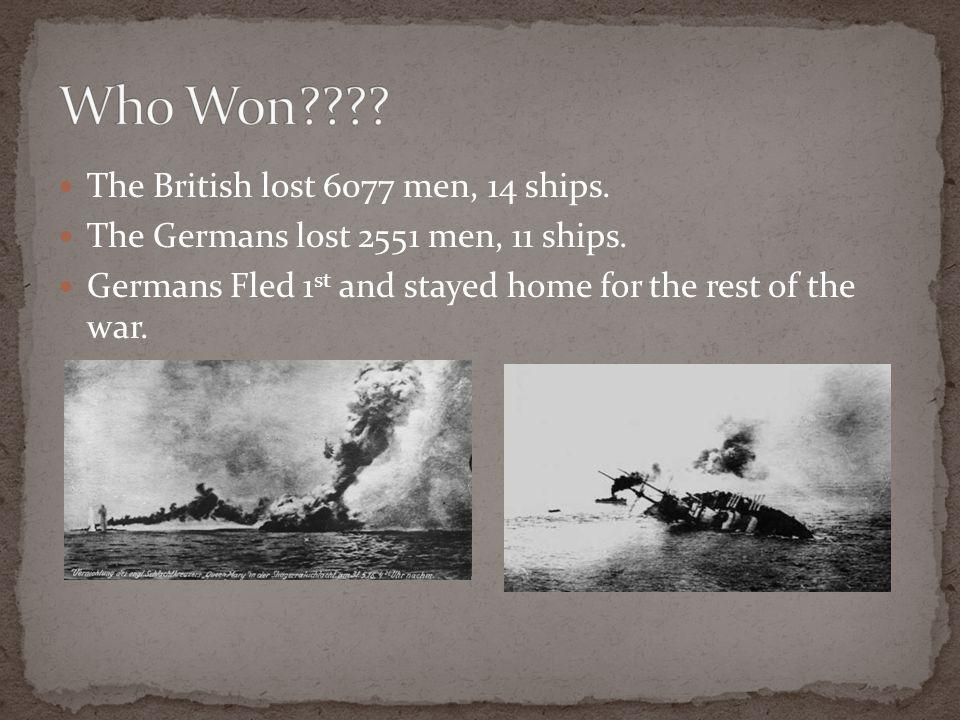 The British lost 6077 men, 14 ships. The Germans lost 2551 men, 11 ships.