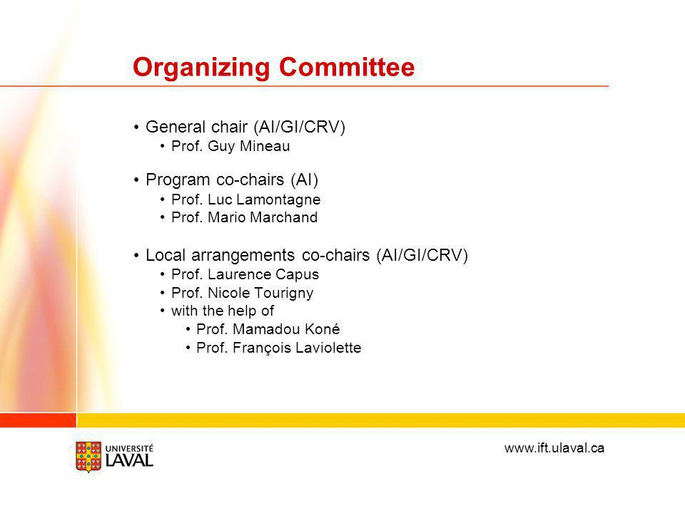 www.ift.ulaval.ca Organizing Committee General chair (AI/GI/CRV) Prof.