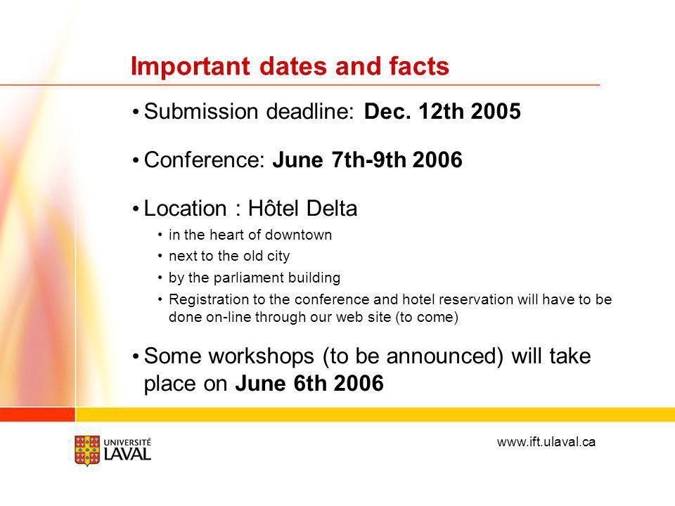 www.ift.ulaval.ca Important dates and facts Submission deadline: Dec.