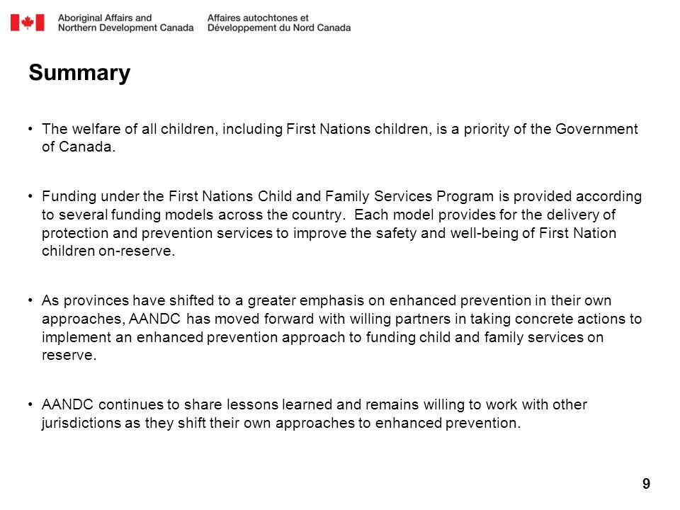 9 Summary The welfare of all children, including First Nations children, is a priority of the Government of Canada.
