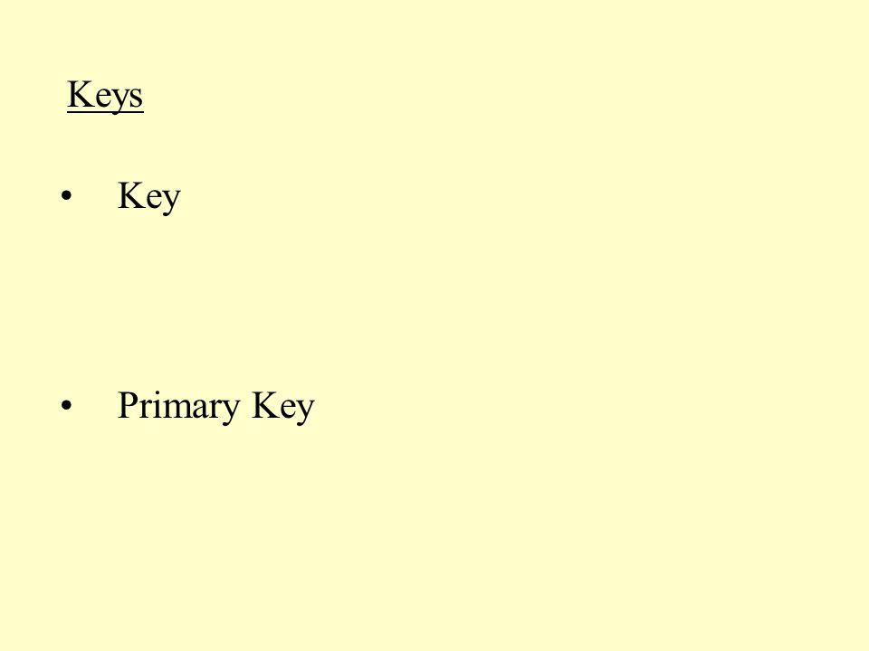Keys Primary Key Key