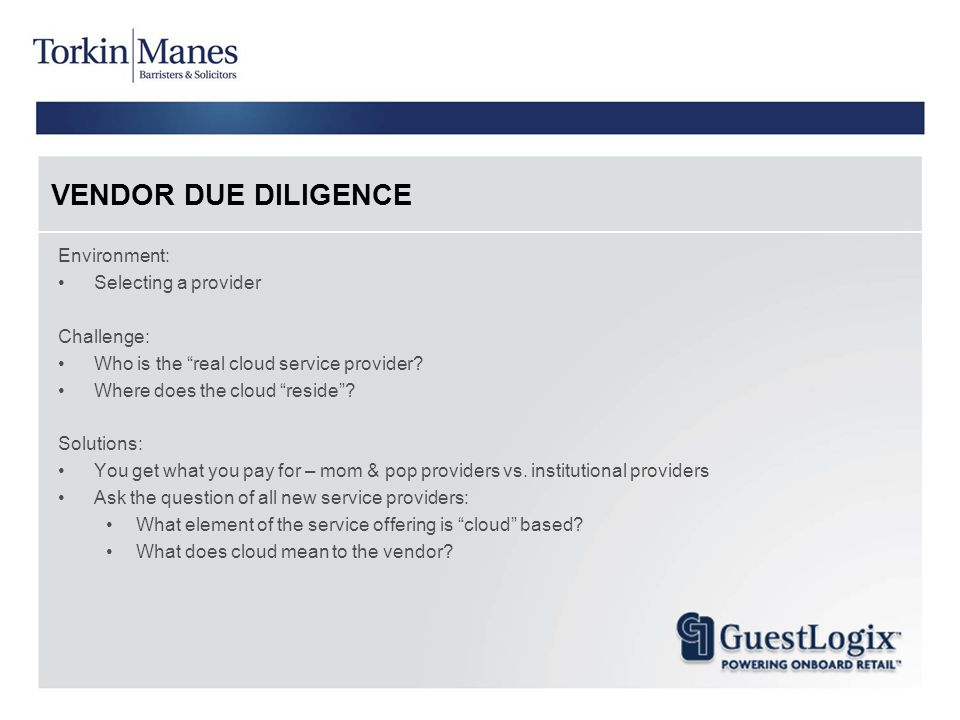 VENDOR DUE DILIGENCE Environment: Selecting a provider Challenge: Who is the real cloud service provider.