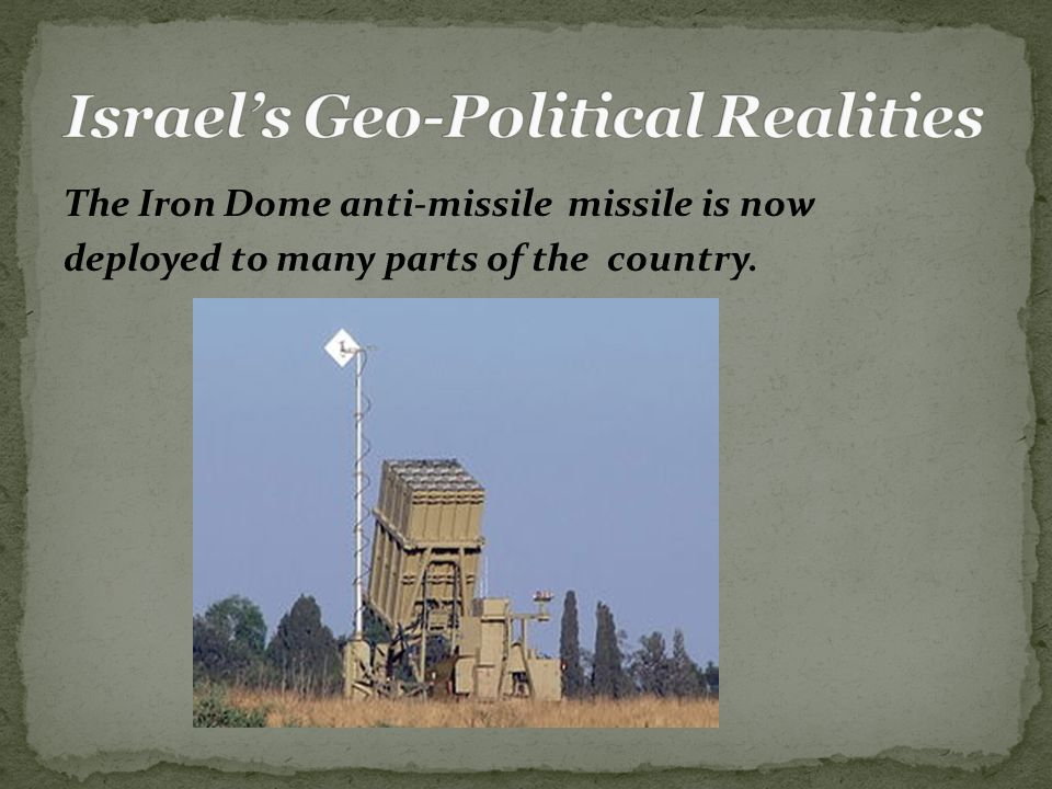 The Iron Dome anti-missile missile is now deployed to many parts of the country.
