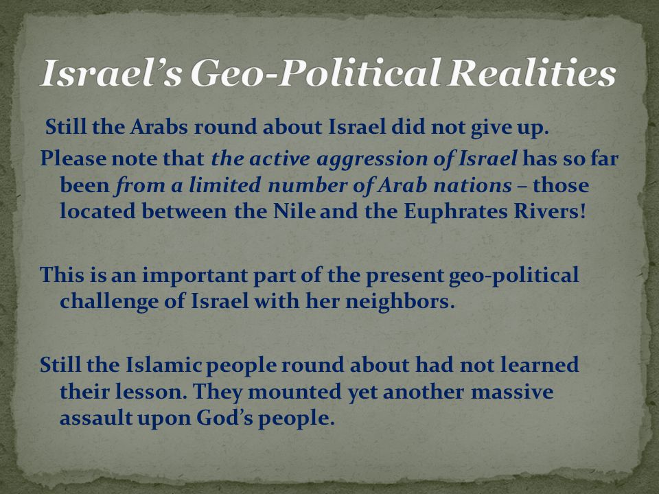 Still the Arabs round about Israel did not give up.