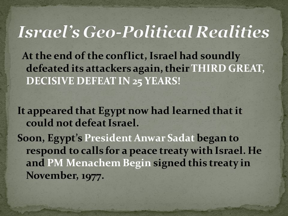 At the end of the conflict, Israel had soundly defeated its attackers again, their THIRD GREAT, DECISIVE DEFEAT IN 25 YEARS.