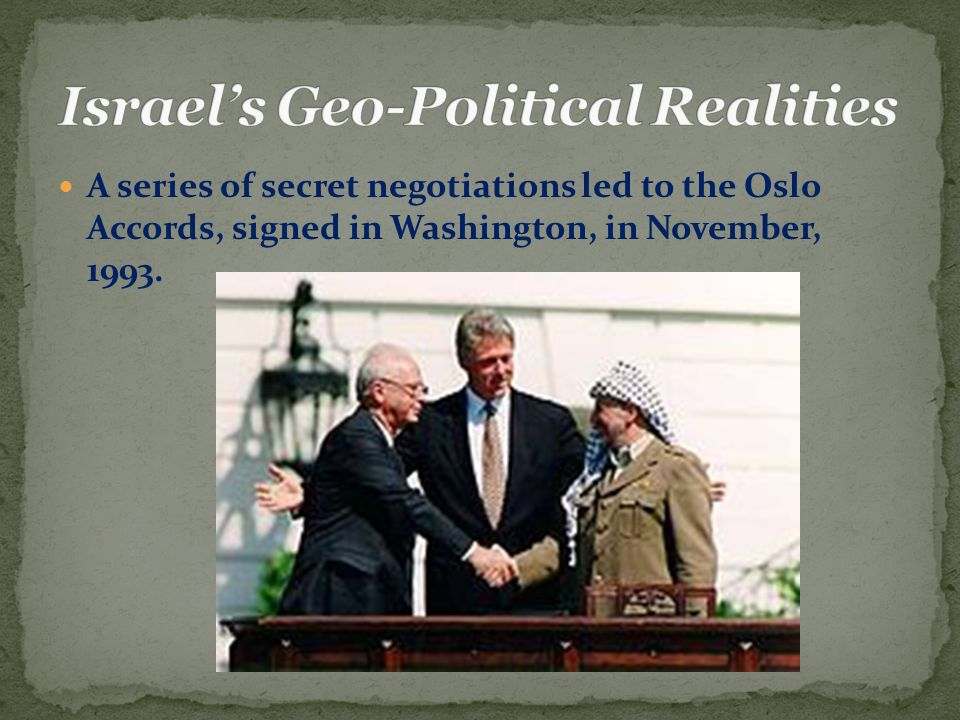 A series of secret negotiations led to the Oslo Accords, signed in Washington, in November, 1993.