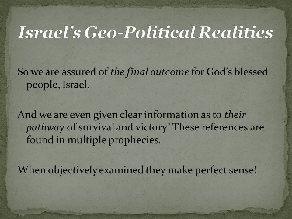 So we are assured of the final outcome for God's blessed people, Israel.