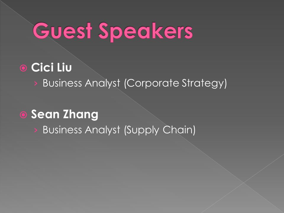  Cici Liu › Business Analyst (Corporate Strategy)  Sean Zhang › Business Analyst (Supply Chain)