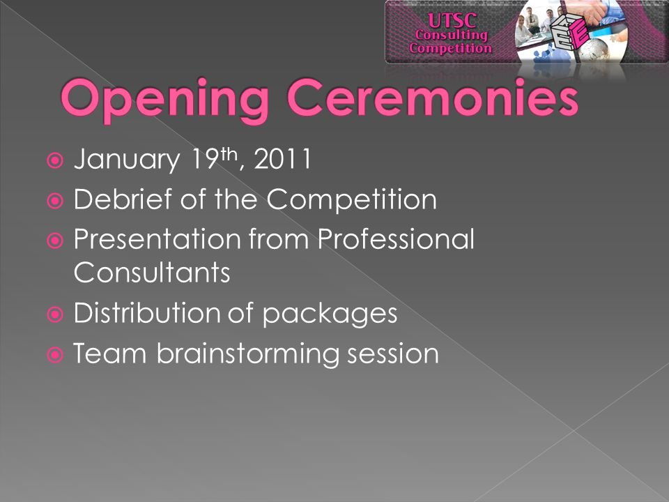  January 19 th, 2011  Debrief of the Competition  Presentation from Professional Consultants  Distribution of packages  Team brainstorming session
