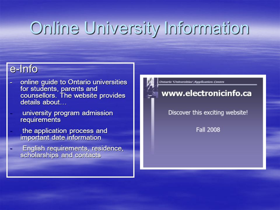 Online University Information e-Info ‐online guide to Ontario universities for students, parents and counsellors.