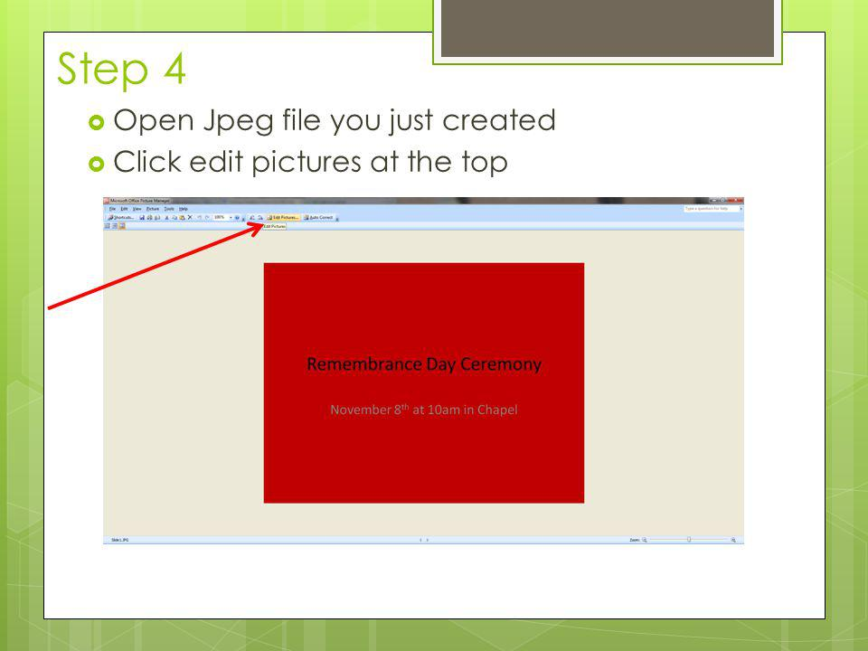 Step 4  Open Jpeg file you just created  Click edit pictures at the top