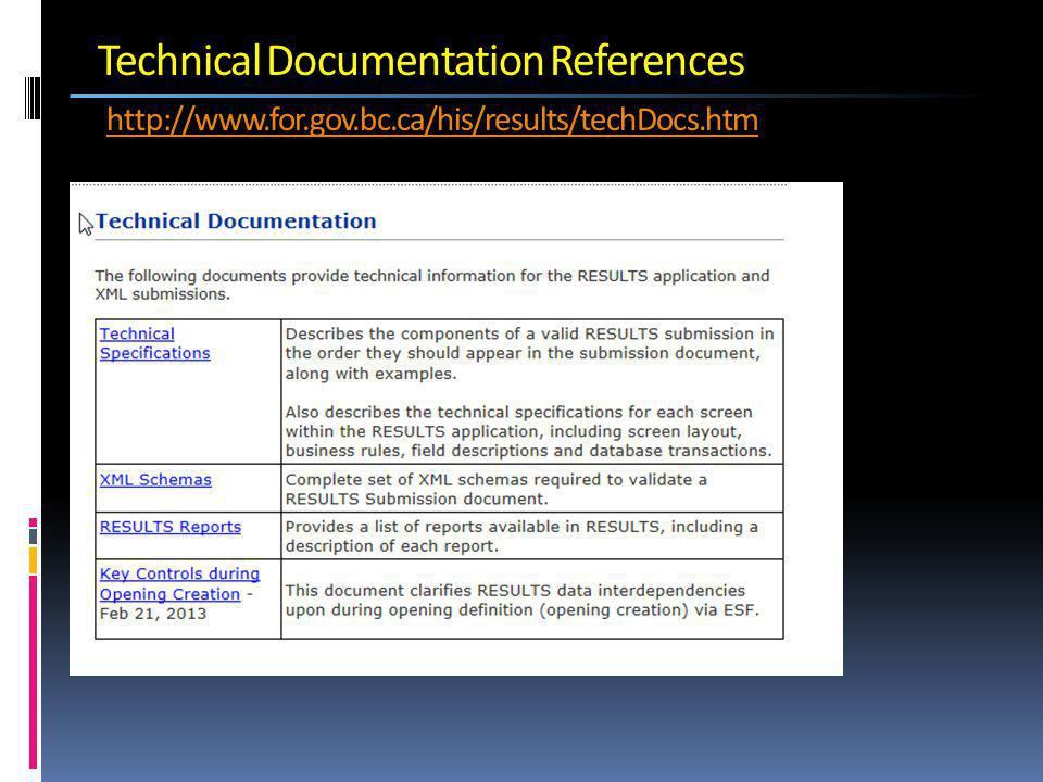 Technical Documentation References http://www.for.gov.bc.ca/his/results/techDocs.htm http://www.for.gov.bc.ca/his/results/techDocs.htm