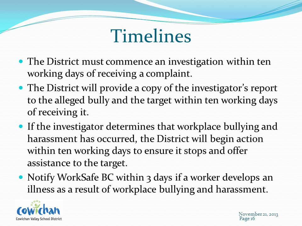 Timelines The District must commence an investigation within ten working days of receiving a complaint.