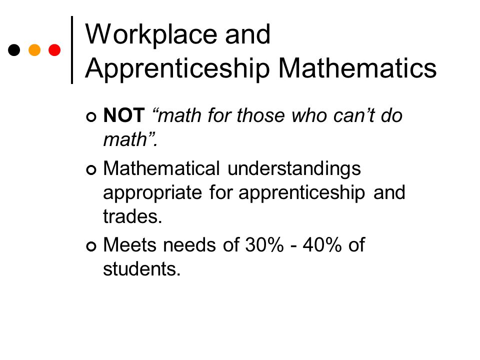 Workplace and Apprenticeship Mathematics NOT math for those who can't do math .