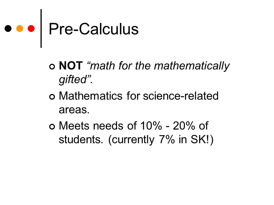 Pre-Calculus NOT math for the mathematically gifted .