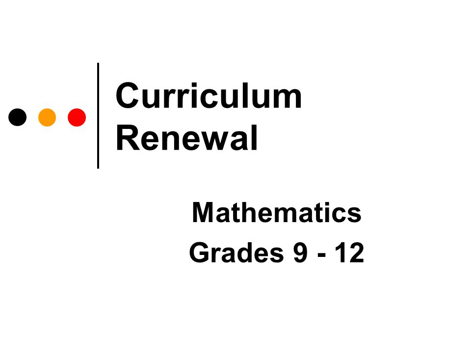 Curriculum Renewal Mathematics Grades 9 - 12