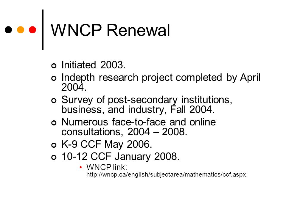 WNCP Renewal Initiated 2003. Indepth research project completed by April 2004.