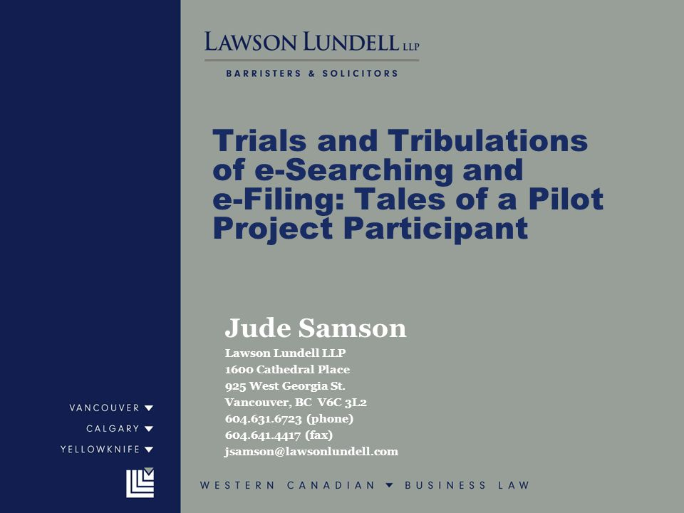 Jude Samson Lawson Lundell LLP 1600 Cathedral Place 925 West Georgia St.