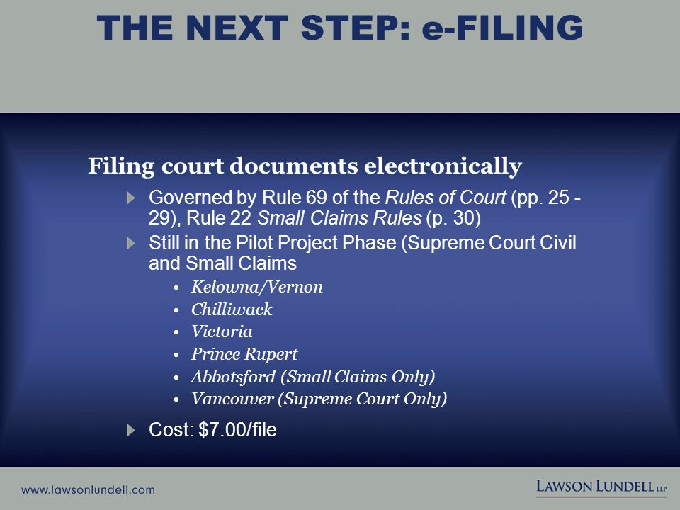 THE NEXT STEP: e-FILING Filing court documents electronically Governed by Rule 69 of the Rules of Court (pp.