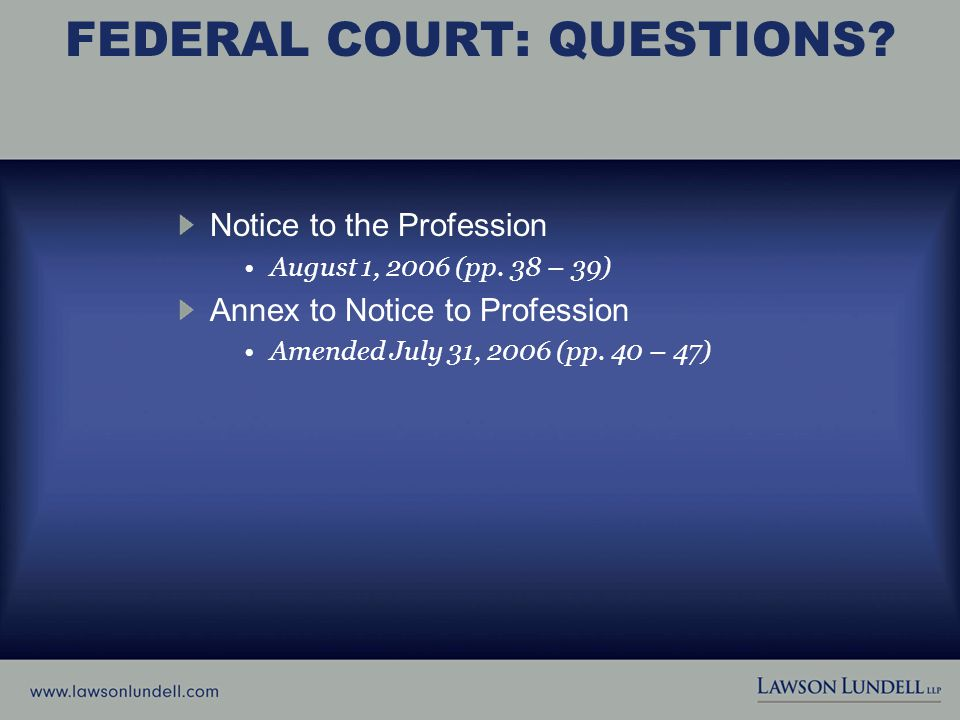 FEDERAL COURT: QUESTIONS. Notice to the Profession August 1, 2006 (pp.