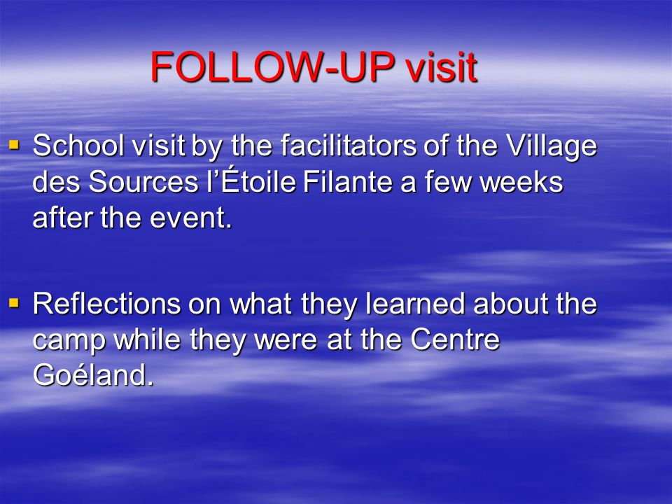 FOLLOW-UP visit  School visit by the facilitators of the Village des Sources l'Étoile Filante a few weeks after the event.