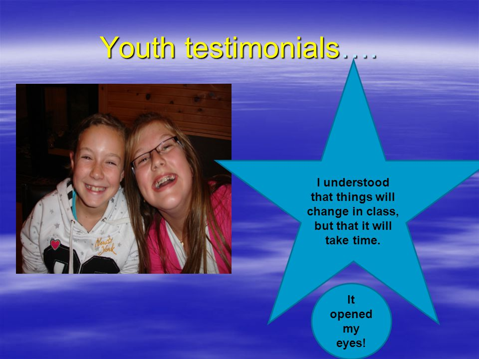 Youth testimonials…. I understood that things will change in class, but that it will take time.