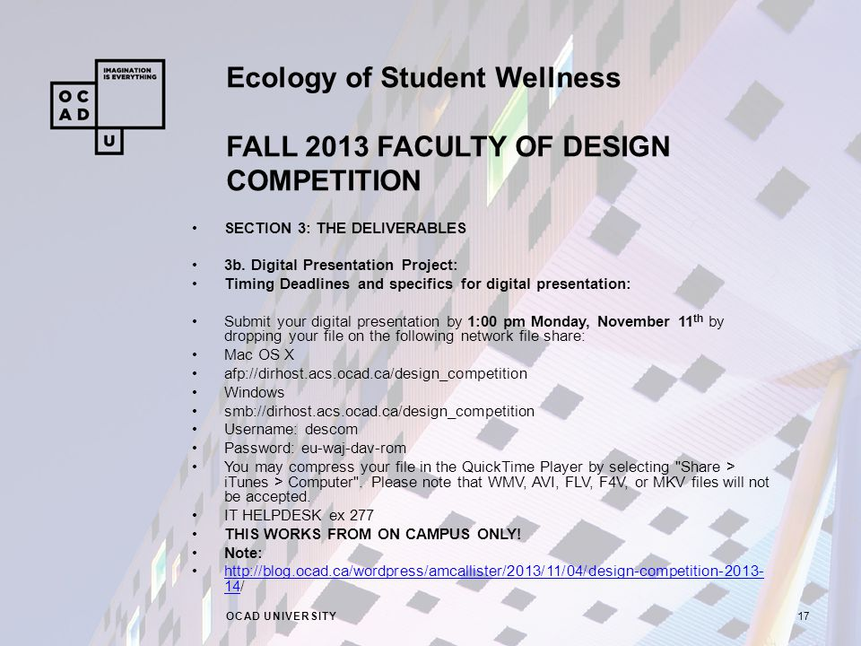 Ecology of Student Wellness FALL 2013 FACULTY OF DESIGN COMPETITION OCAD UNIVERSITY17 SECTION 3: THE DELIVERABLES 3b.