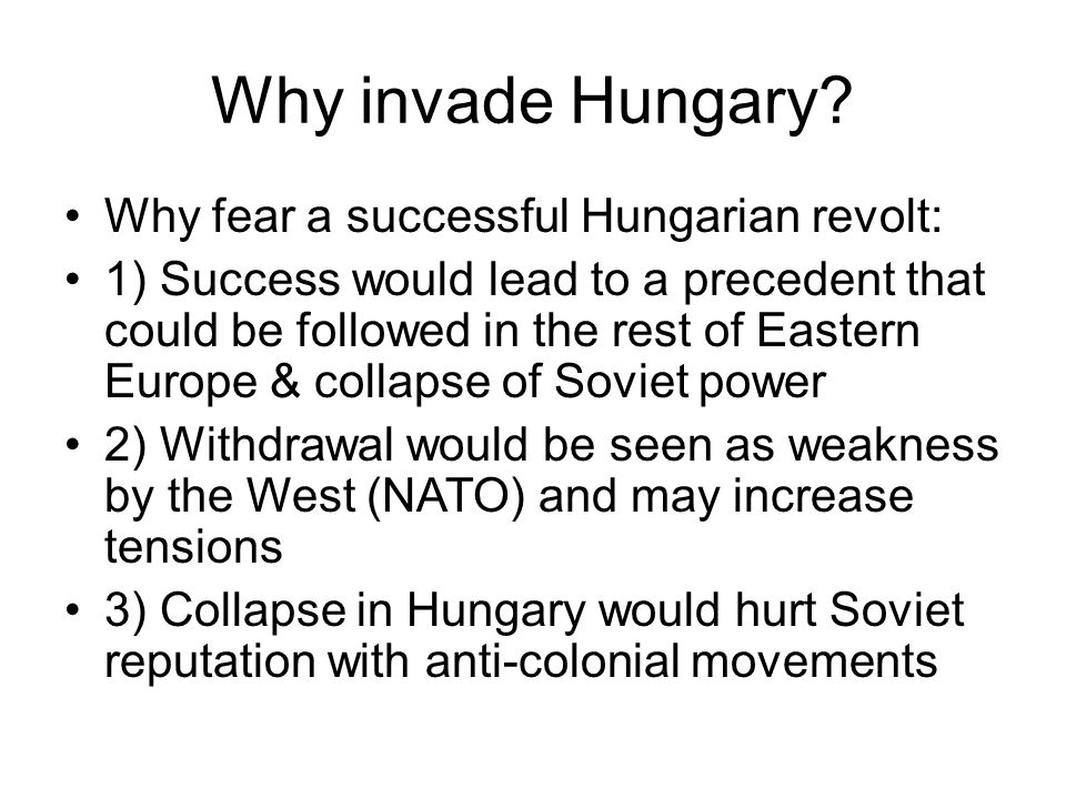 Why invade Hungary.