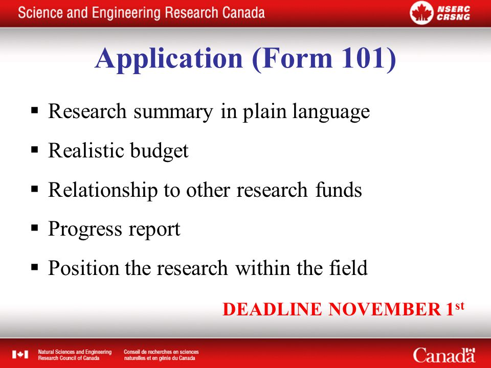 Application (Form 101)  Research summary in plain language  Realistic budget  Relationship to other research funds  Progress report  Position the research within the field DEADLINE NOVEMBER 1 st