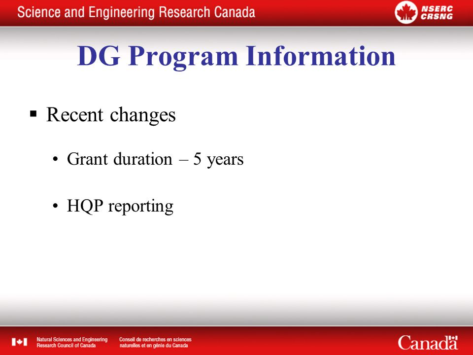 DG Program Information  Recent changes Grant duration – 5 years HQP reporting