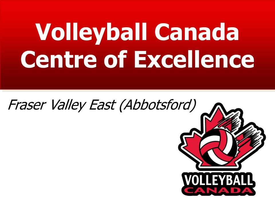 Volleyball Canada Centre of Excellence Fraser Valley East (Abbotsford)
