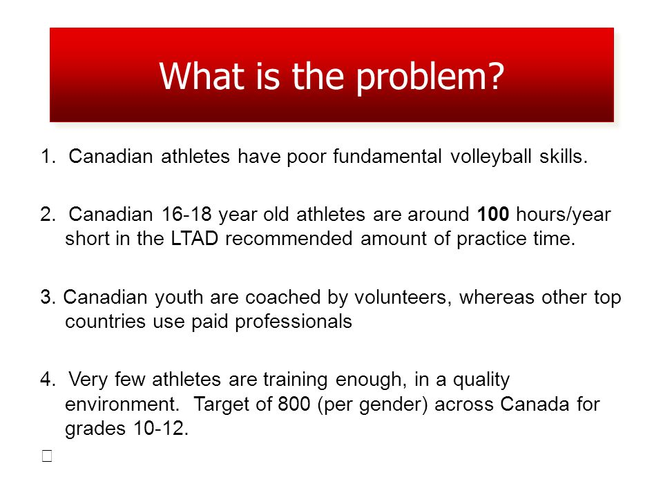 1. Canadian athletes have poor fundamental volleyball skills.