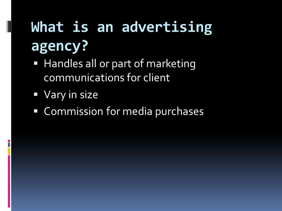 What is an advertising agency.