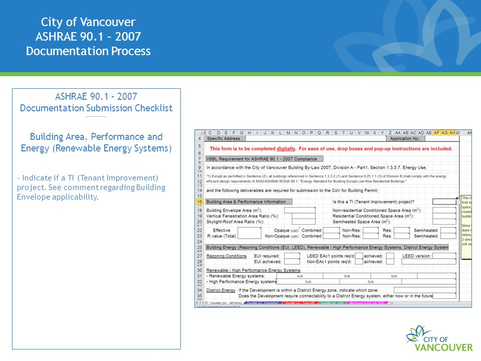 City of Vancouver ASHRAE 90.1 – 2007 Documentation Process ASHRAE 90.1 – 2007 Documentation Submission Checklist ---------- Building Area, Performance and Energy (Renewable Energy Systems) - Indicate if a TI (Tenant Improvement) project.