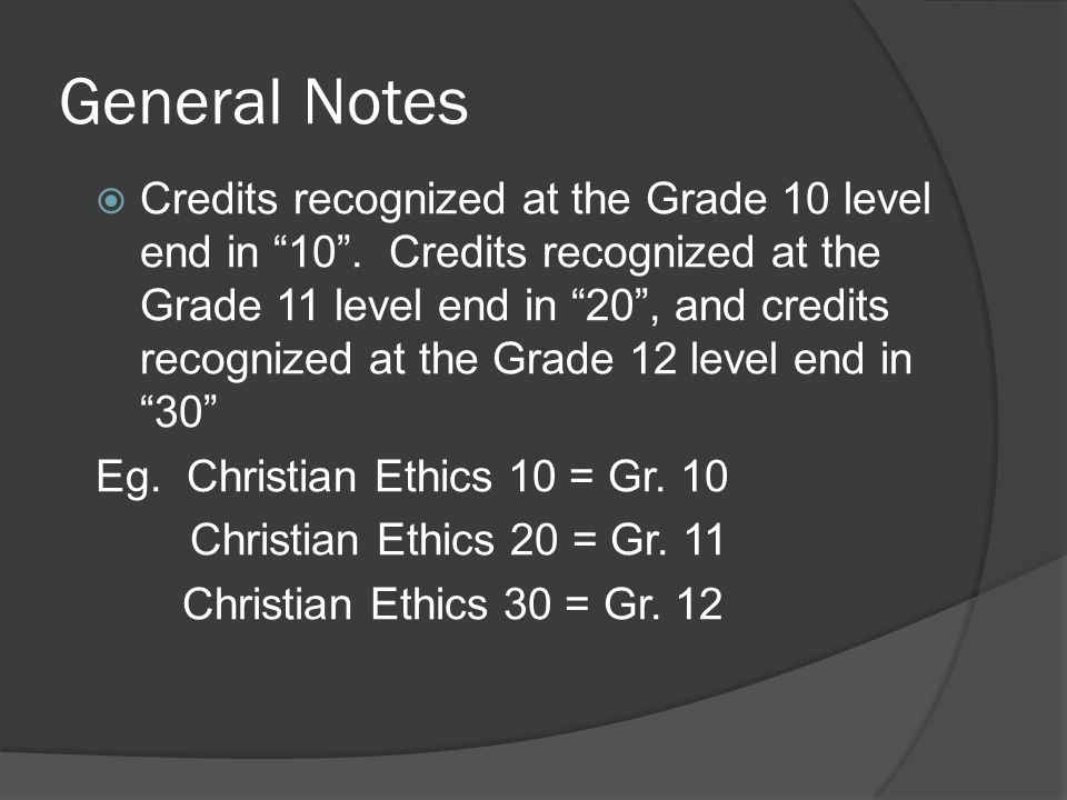 General Notes  Credits recognized at the Grade 10 level end in 10 .