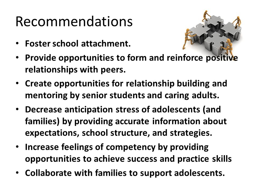 Recommendations Foster school attachment.