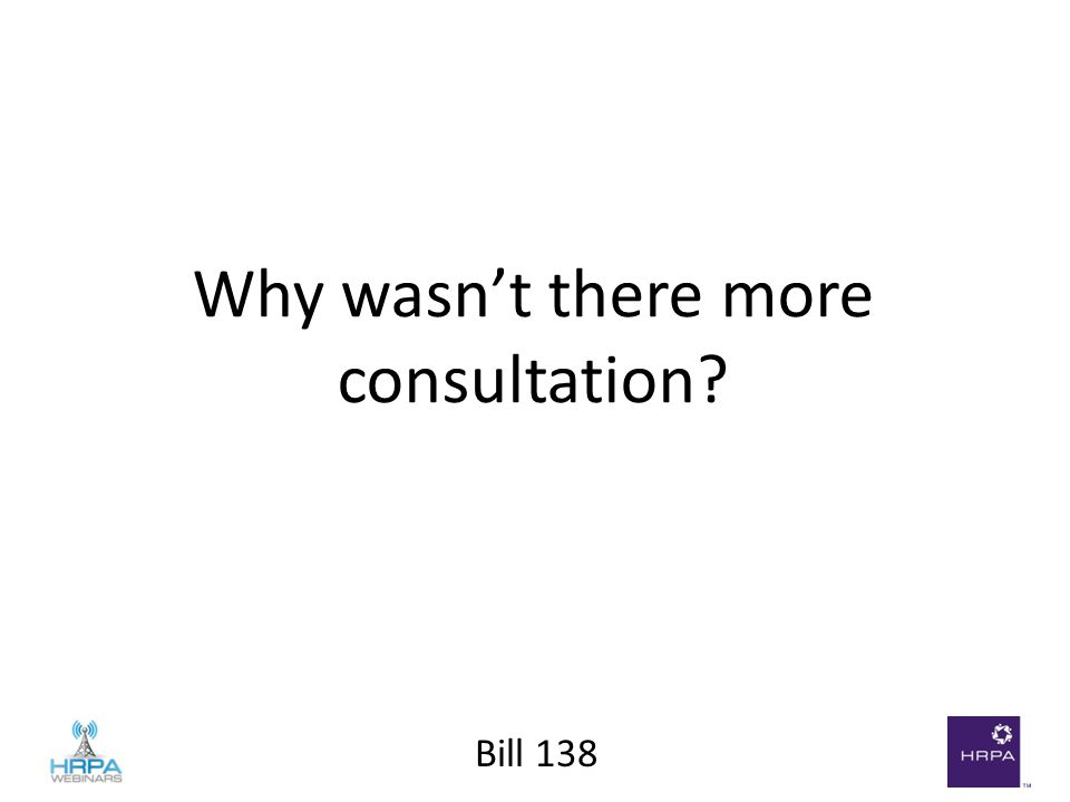 Bill 138 Why wasn't there more consultation