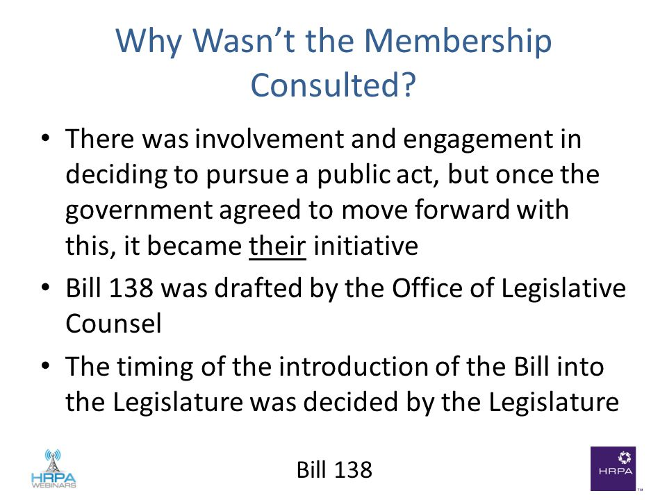 Bill 138 Why Wasn't the Membership Consulted.