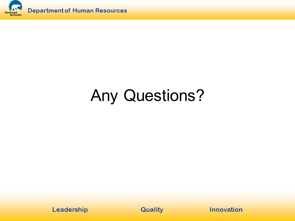 LeadershipQuality Innovation Department of Human Resources Any Questions