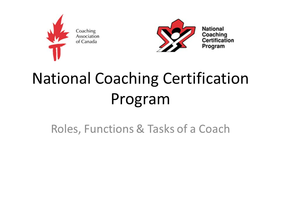 National Coaching Certification Program Roles, Functions & Tasks of a Coach