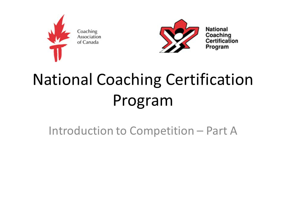 National Coaching Certification Program Introduction To Competition
