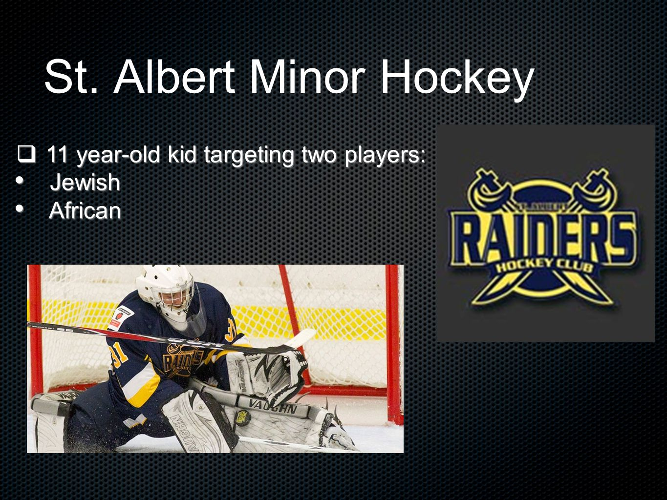 St. Albert Minor Hockey  11 year-old kid targeting two players: Jewish Jewish African African